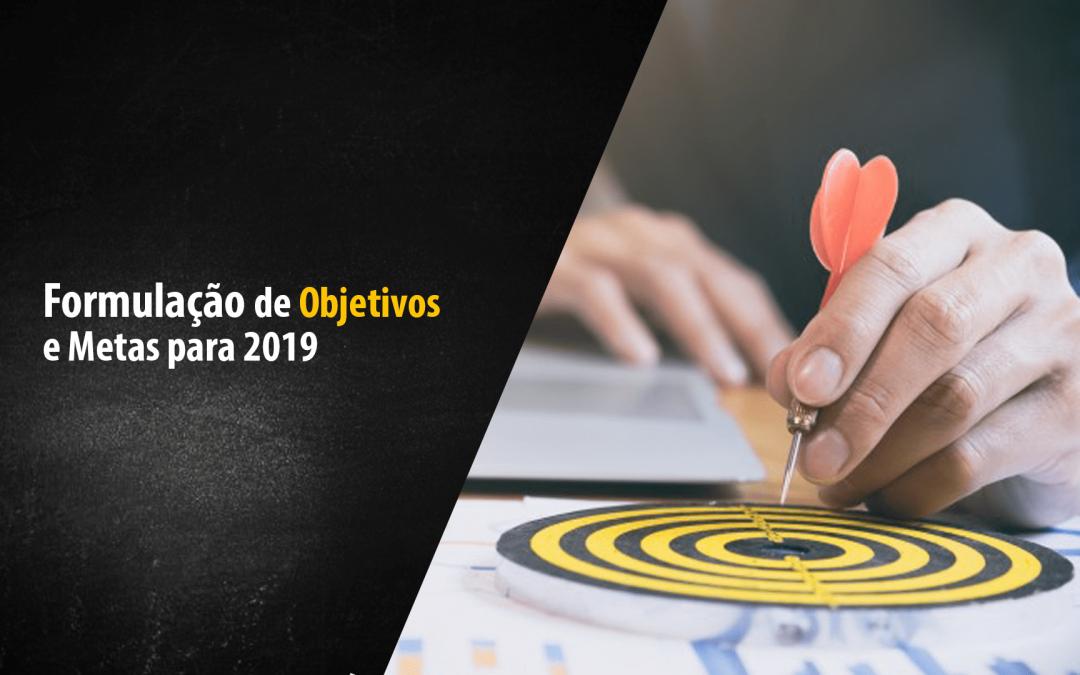 Formulação de Objetivos e Metas para 2019